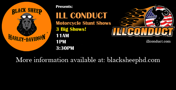 Black Sheep Harley Davidson presents Ill Conduct Motorcycle Stunt Shows